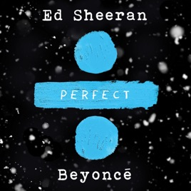 Perfect duet with beyonc single by ed sheeran on apple music perfect duet with beyonc single stopboris Image collections