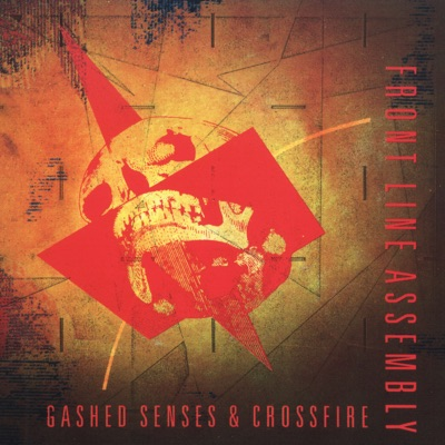Gashed Senses & Crossfire - Front Line Assembly