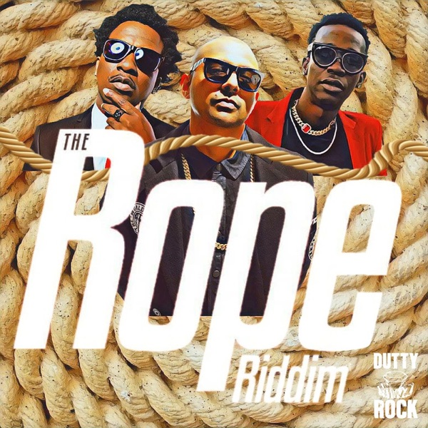 The Rope Riddim (feat. Dutty Rock Productions) - Single