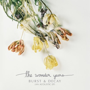 Burst & Decay (An Acoustic EP) – The Wonder Years