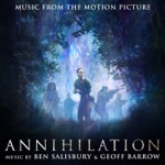 Ben Salisbury & Geoff Barrow - Annihilation