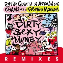 View album David Guetta & Afrojack - Dirty Sexy Money (feat. Charli XCX & French Montana) [Remixes] - EP