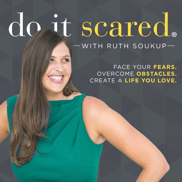 Do It Scared™ with Ruth Soukup