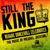 Still The King  Reggae Dancehall Celebrates The Music Of Micheal Jackson (Bonus Edition)-Various Artists