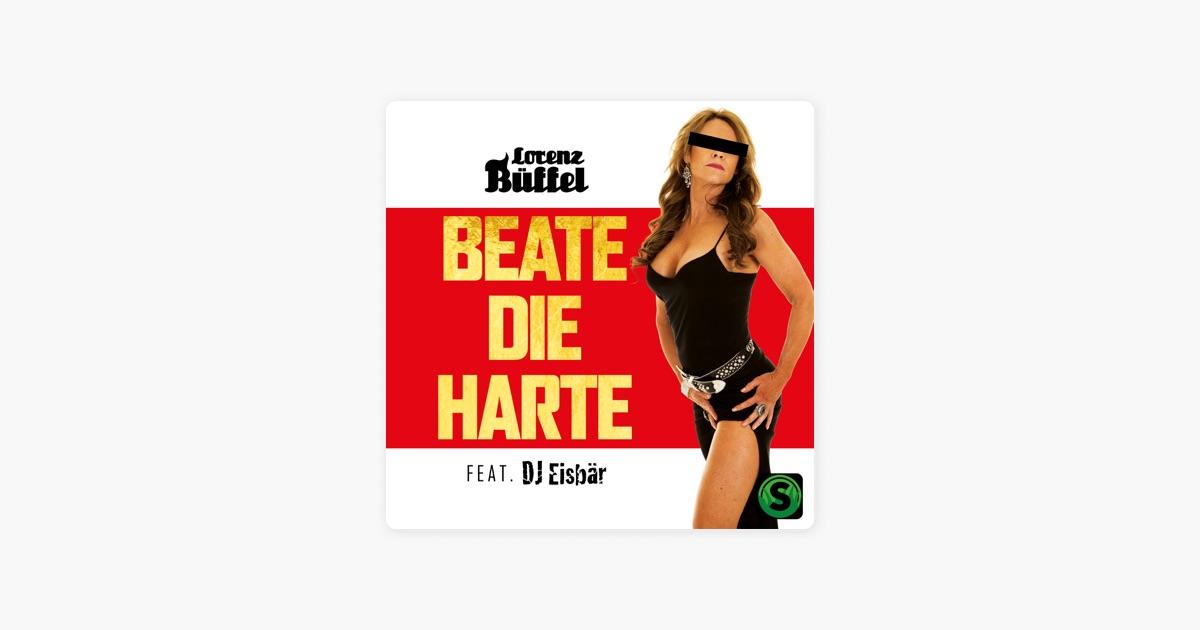 beate die harte feat dj eisb r single von lorenz b ffel bei apple music. Black Bedroom Furniture Sets. Home Design Ideas