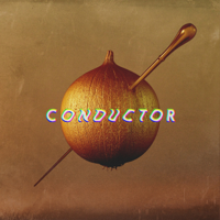 chop the onion - CONDUCTOR artwork