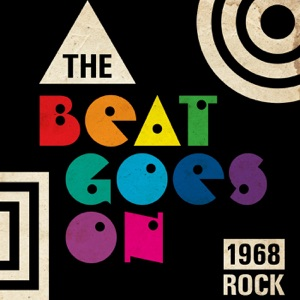 The Beat Goes On: 1968 Rock