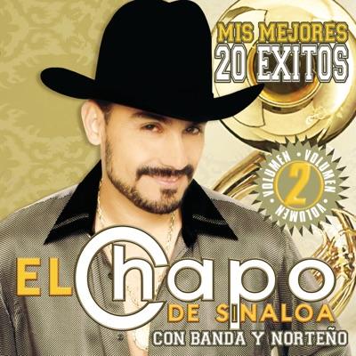 Mis Mejores 20 Éxitos, Vol. 2 - El Chapo De Sinaloa