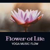 Flower of Life: Yoga Music Flow – Background for Exercises, Rhythm of Breathing, Vinyasa Flow, Trance & Journey