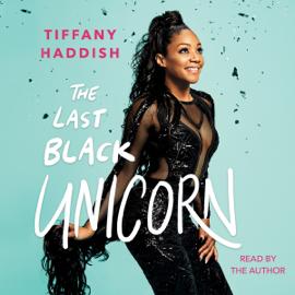 The Last Black Unicorn (Unabridged) - Tiffany Haddish MP3 Download