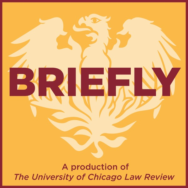 """Briefly"" by The University of Chicago Law Review"
