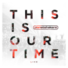 Planetshakers - This Is Our Time (Live) artwork