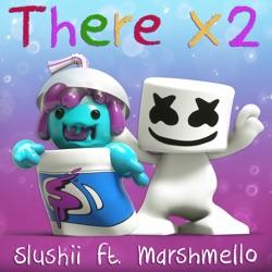 View album Slushii - There X2 (feat. Marshmello) - Single