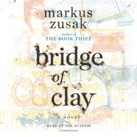 Bridge of Clay (Unabridged) audiobook