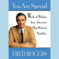 You Are Special: Words of Wisdom for All Ages from a Beloved Neighbor (Abridged)