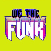 We The Funk (feat. Fuego) - Single