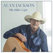 The Older I Get  Alan Jackson - Alan Jackson