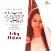 Ishq Haina From Laksha Single