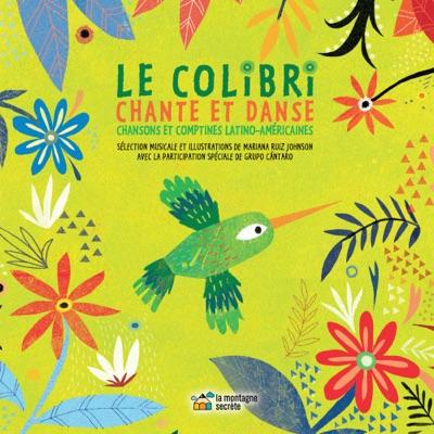 Le colibri chante et danse (livre et CD)