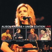 Alison Krauss & Union Station - Down To the River To Pray