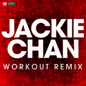 Jackie Chan (Extended Workout Remix)