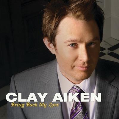 Bring Back My Love - Single - Clay Aiken