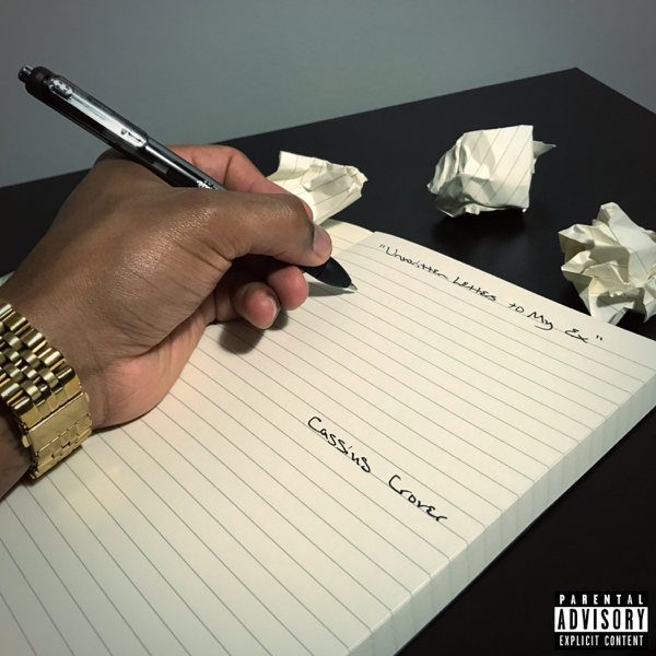 Unwritten Letters to My Ex - Single by Cassius Crover