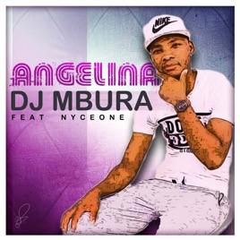 Angelina (feat  Nyceone) - Single by DJ Mbura