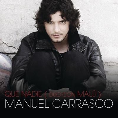 Que Nadie (Dúo Con Malú) - Single [with Malú] - Single - Manuel Carrasco