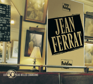 Jean Ferrat - Les 50 plus belles chansons de Jean Ferrat