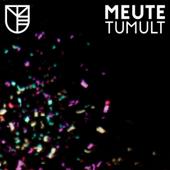 Tumult-MEUTE