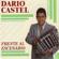 Drio Castel - Frente Al Escenario