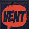 Vent - Teddyson John & International Stephen