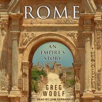 Greg Woolf - Rome: An Empire's Story artwork