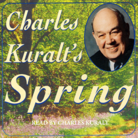 Charles Kuralt's Spring audiobook