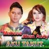 Mahesa & Jihan Audy - Aku Takut