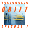 Drift Episode 1 - Underworld