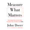 Measure What Matters (Unabridged) - John Doerr & Larry Page (foreword)