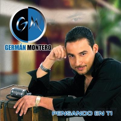 Pensando en Ti - German Montero