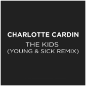 The Kids (Young & Sick Remix)