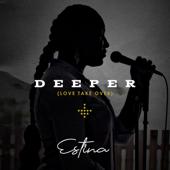 Deeper (Love Take Over) - Estina