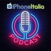 iPhoneItalia Podcast