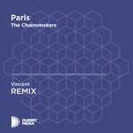 Paris (Vincent Unofficial Remix) [The Chainsmokers] - Single