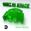 What You Do - Single, Kidz In Space