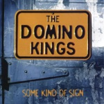 The Domino Kings - Don't Want To Do That Again