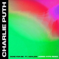 Charlie Puth - Done For Me (feat. Kehlani) [James Hype Remix]