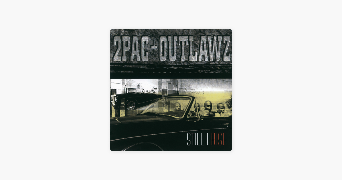 Still I Rise by 2Pac & Outlawz