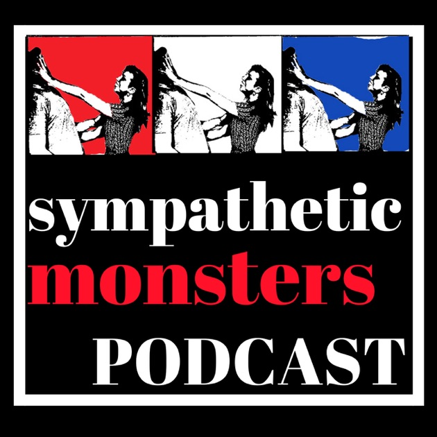 Sympathetic Monsters By That S Good Pod Raquelle Jason Jeff May
