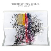 The Northern Skulls - Eyes Are Why