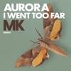 Icon I Went Too Far (MK Remix) - Single